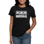 Forecast for Birding Women's Dark T-Shirt