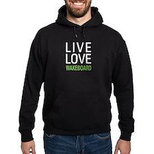 Live Love Wakeboard Hoodie