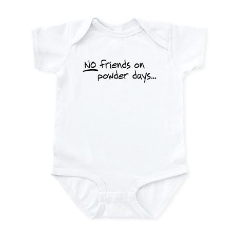 No Friends on Powder Days Infant Bodysuit