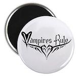 Vampires Rule Magnet