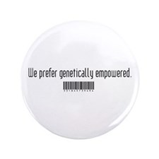 "Genetically Empowered 3.5"" Button"