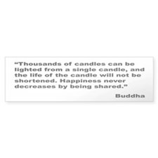 Buddha Shared Happiness Quote Bumper Bumper Sticker