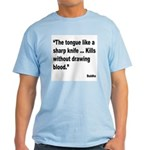 Buddha Sharp Tongue Quote Light T-Shirt