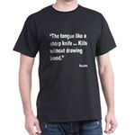 Buddha Sharp Tongue Quote (Front) Dark T-Shirt