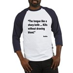 Buddha Sharp Tongue Quote (Front) Baseball Jersey