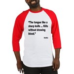 Buddha Sharp Tongue Quote Baseball Jersey