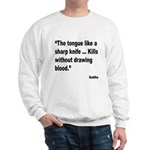 Buddha Sharp Tongue Quote (Front) Sweatshirt