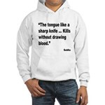 Buddha Sharp Tongue Quote (Front) Hooded Sweatshir