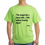 Buddha Sharp Tongue Quote (Front) Green T-Shirt