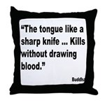 Buddha Sharp Tongue Quote Throw Pillow