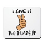 TWO THUMBS UP Mousepad