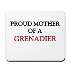 Proud Mother Of A GRENADIER Mousepad