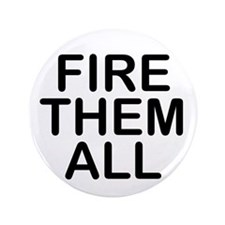 """Fire. Them. All."" 3.5"" Button (100 pack)"
