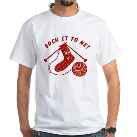 Sock It To Me! White T-Shirt