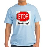 Stop Hating Ash Grey T-Shirt