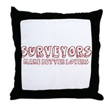 Surveyors make better lovers Throw Pillow
