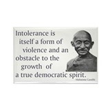 Gandhi quote - Intolerance is Rectangle Magnet