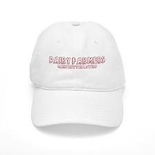 Dairy Farmers make better lov Baseball Cap