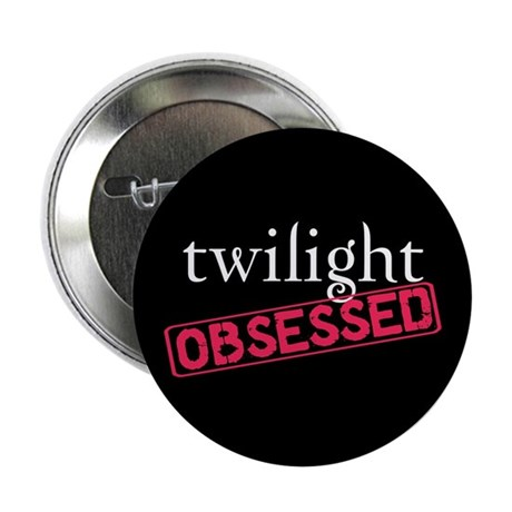 "Twilight Obsessed 2.25"" Button"
