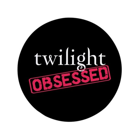 "Twilight Obsessed 3.5"" Button"