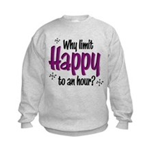 Limit Happy Hour? Sweatshirt