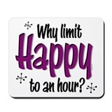 Limit Happy Hour? Mousepad