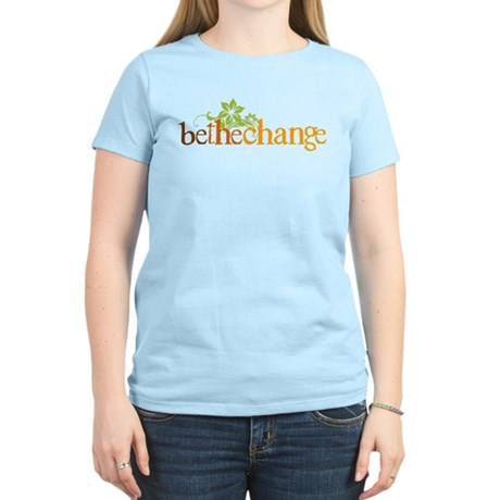 Be the change - Earthy - Floral Women's Light T-Sh