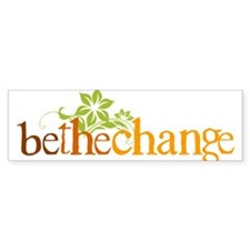 Be the change - Earthy - Floral Bumper Bumper Sticker