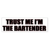 Im The Bartender Bumper Bumper Sticker