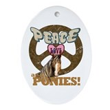 Peace Love and Ponies Oval Ornament