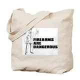 Firearms are Dangerous Tote Bag