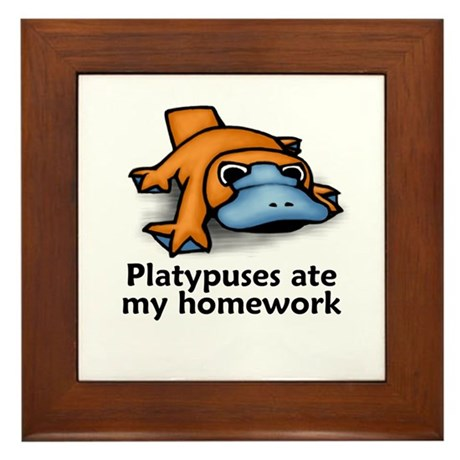 Platypuses ate my homework Framed Tile