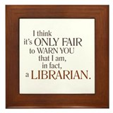 I am a Librarian! Framed Tile