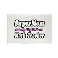 """Super Mom..Math Teacher"" Rectangle Magnet"