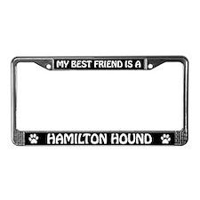 My Best Friend is a Hamilton Hound License Frame