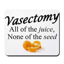 Vasectomy- expanded Mousepad