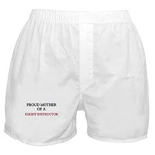Proud Mother Of A FLIGHT INSTRUCTOR Boxer Shorts