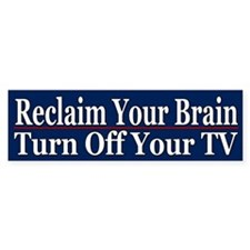 Reclaim Your Brain -Bumper Bumper Stickers