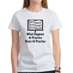 What Happens At Practice Orchestra Women's T-Shirt