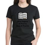 What Happens At Practice Band Women's Dark T-Shirt