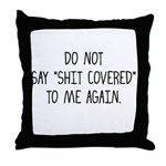 Shit Covered Throw Pillow