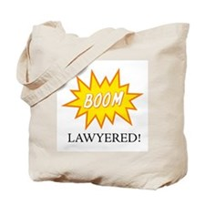Boom Lawyered! Tote Bag