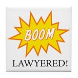 Boom Lawyered! Tile Coaster