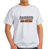 """Toxicologist..Just Add Beer"" T-Shirt"