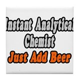 """Analytical Chemist..Add Beer Tile Coaster"