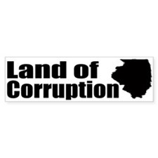 Land of Corruption Bumper Bumper Sticker