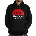 LOVE SO GAY Hoodie (dark)