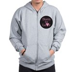 BORN TO LOVE Zip Hoodie