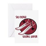 Ski Now Work Later Greeting Card