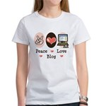 Peace Love Blog Blogging Women's T-Shirt